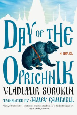 Day of the Oprichnik By Sorokin, Vladimir/ Gambrell, Jamey (TRN)