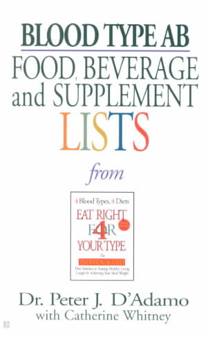 Blood Type Ab Food, Beverage, And Supplemental Lists By D'Adamo, Peter J./ Whitney, Catherine